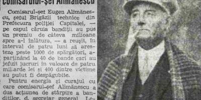 Cel mai controversat politist roman: Eugen Alimanescu, comisarul care provoca talharii pentru a-i impusca